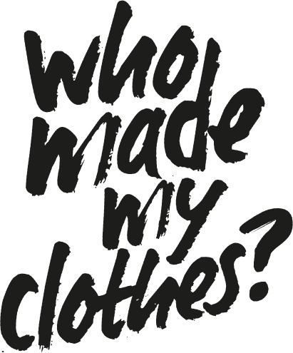 Who Made My Clothes -- FashionRevolution.org