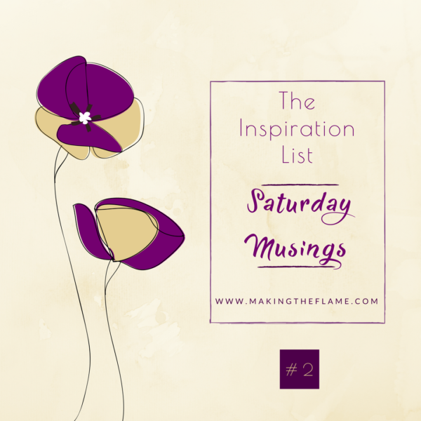 Inspiration List #2 on Saturday Musings, at Making the Flame. Body positive sewing & style.