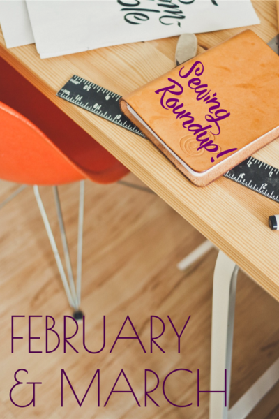 February/March Roundup: Sewing Through Sadness